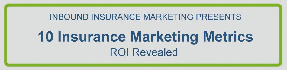Insurance Marketing Ideas Metrics